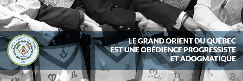Le Grand Orient du Québec est une obédience progressiste et adogmatique